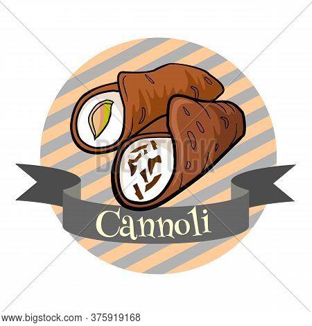 Sicilian Dessert Cannoli. Colorful Cartoon Style Illustration For Cafe, Bakery, Restaurant Menu Or L