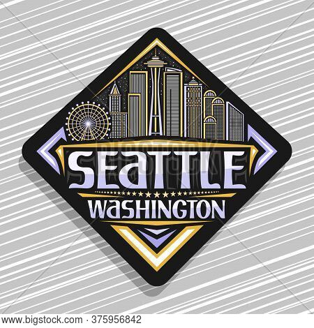 Vector Logo For Seattle, Black Road Sign With Illustration Of Modern Seattle City Scape On Twilight