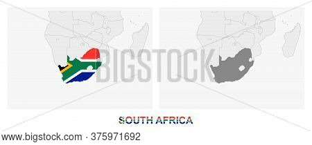 Two Versions Of The Map Of South Africa, With The Flag Of South Africa And Highlighted In Dark Grey.