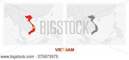 Two Versions Of The Map Of Vietnam, With The Flag Of Vietnam And Highlighted In Dark Grey. Vector Ma