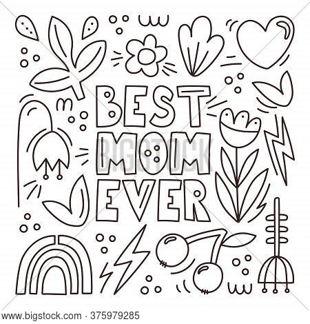 Best Mom Ever . Greeting Card For Mom With Abstract Elements, Flowers, Hearts. Hand Lettering Callig