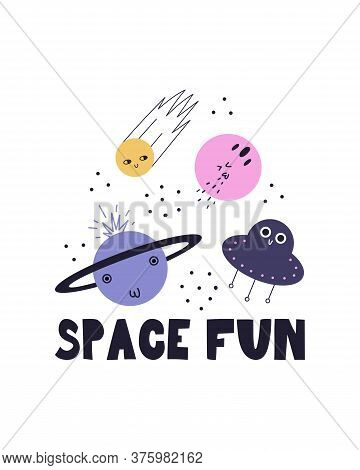 Space Fun. Children's Poster. Vector Illustration With Funny Planets And Ufos. Children's Space Post