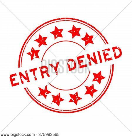 Grunge Red Entry Denied Word With Star Icon Round Rubber Seal Stamp On White Background