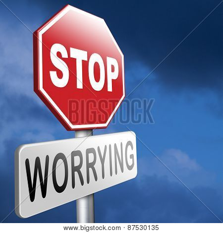 stop worrying no more worries solve all problems and relax keep calm and dont panic panicking wont help just think positive and overcome problems poster