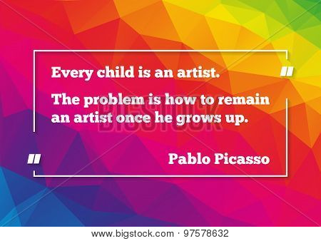 Poster With Quotation Of Pablo Picasso About Artist In Ourselves
