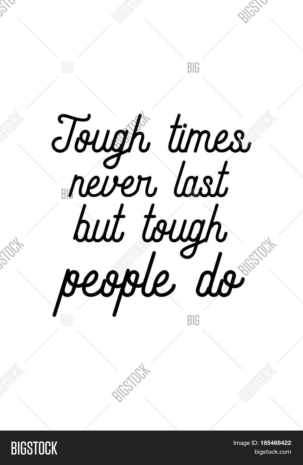 Lettering quotes motivation about life quote calligraphy inspirational quote tough times never last
