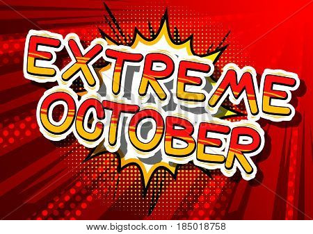 Extreme October - Comic book style word on abstract background.