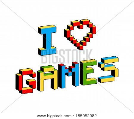 I love Games text in style of old 8-bit video games. Vibrant 3D Pixel Letters with heart. Fun colorful vector illustration. Poster template. Computer program, console screen, retro style applications