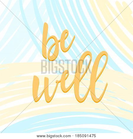 Be Well. Handwritten Lettering And Hand Drawn Lines Isolated On White.