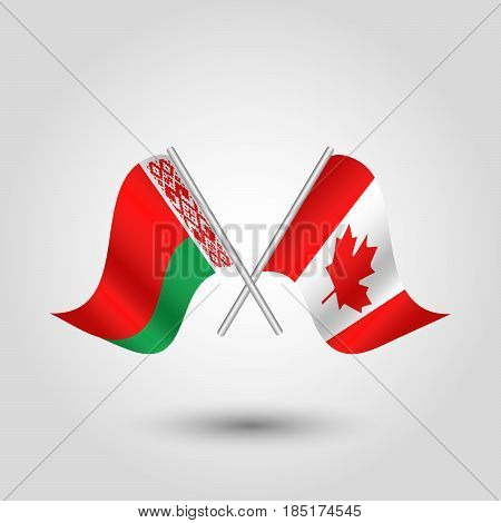 vector two crossed belarusian and canadian flags on silver sticks - symbol of belarus and canada