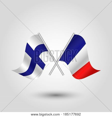 vector two crossed finnish and french flags on silver sticks - symbol of finland and france