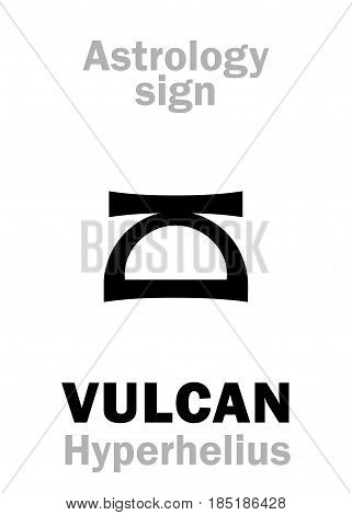 Astrology Alphabet: VULCAN (Hyperhelius), hypothetic circumsolar planet (beside Sun). Hieroglyphics character sign (single symbol).