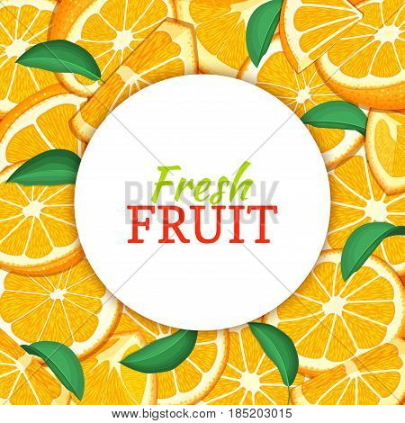 Round white label on citrus orange fruit background. Vector card illustration. Tropical fresh and juicy oranges fruit frame peeled piece of half slice for design of food packaging juice breakfast, detox