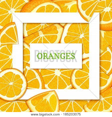 Square white frame and rectangle label on citrus orange fruit background. Vector card illustration. Tropical fresh and juicy oranges fruits for design of food packaging juice breakfast detox diet