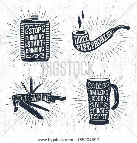 Hand drawn vintage badges set with textured flask smoking pipe swiss knife and thermo cup vector illustrations and inspirational lettering.