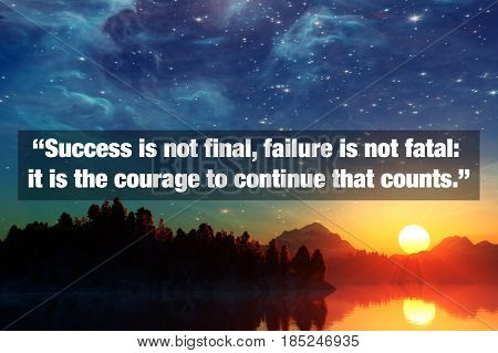 Inspirational Typographic Quote - Success is not final failure is not fatal: it is the courage to continue that counts. poster