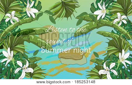 Hand drawn sea scape background with tropical leaves, flowers, seashell and sun. Listen to the sound of summer night.