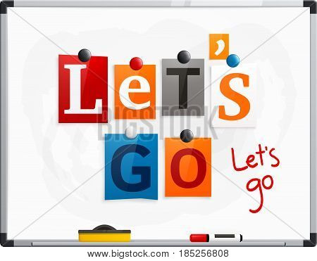 Let's go made from newspaper letters attached to a whiteboard or noticeboard with magnets. Marker pen.