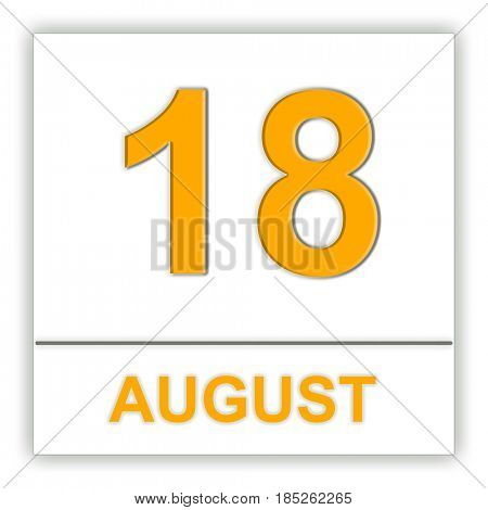 August 18. Day on the calendar. 3D illustration