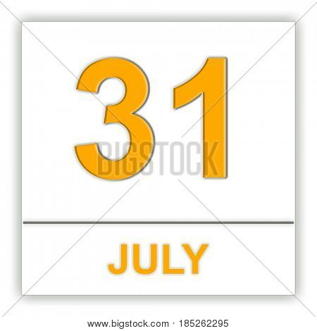 July 31. Day on the calendar. 3D illustration