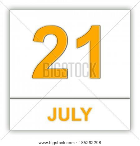July 21. Day on the calendar. 3D illustration