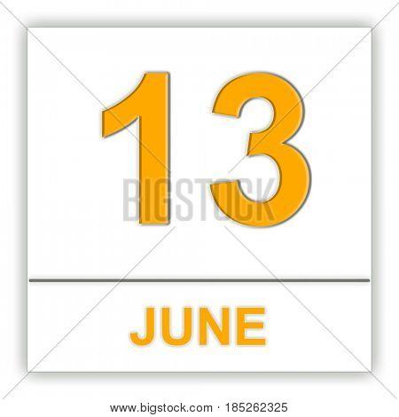 June 13. Day on the calendar. 3D illustration