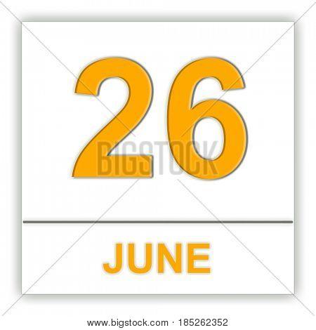 June 26. Day on the calendar. 3D illustration