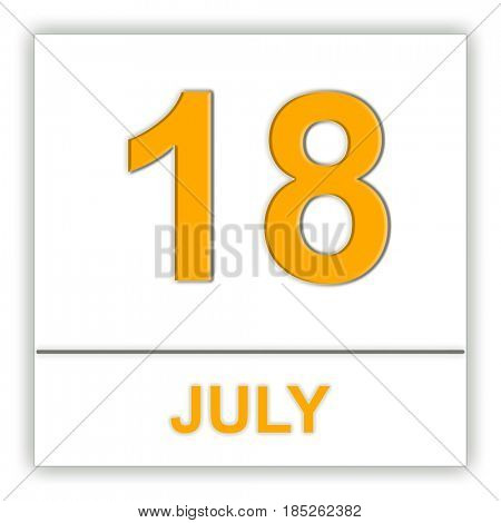 July 18. Day on the calendar. 3D illustration