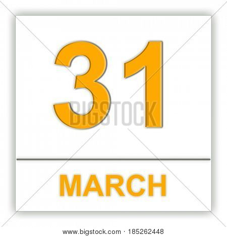 March 31. Day on the calendar. 3D illustration