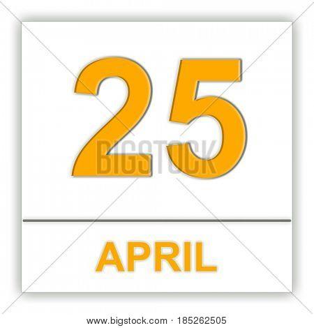 April 25. Day on the calendar. 3D illustration