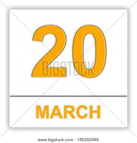 March 20. Day on the calendar. 3D illustration