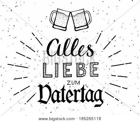 Alles Liebe zum Vatertag. Hand-drawn lettering. Translation - Happy Fathers Day