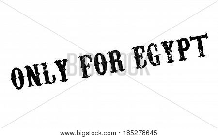 Only For Egypt rubber stamp. Grunge design with dust scratches. Effects can be easily removed for a clean, crisp look. Color is easily changed.