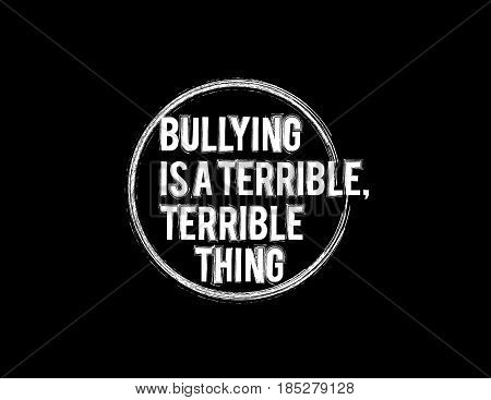 bullying is a terrible, terrible thing vector