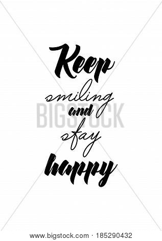 Lettering quotes motivation about life quote. Calligraphy Inspirational quote. Keep smiling and stay happy.