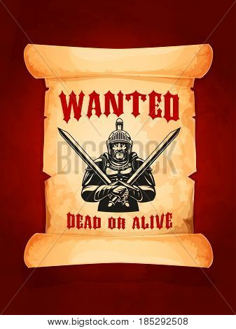 Wanted dead or alive poster with medieval knight or ancient warrior with swords and safety helmet. Eloped bandit or jailer armed with sabers on old paper scroll. Robber capture reward announcement