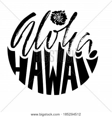 Hand drawn phrase Aloha Hawaii. Modern dry brush lettering design for posters, t-shirts, cards, invitations, stickers, banners, ets. Vector typography illustration.