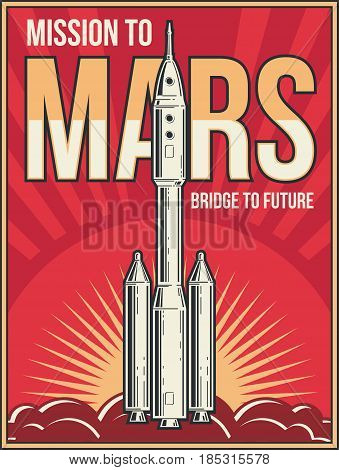 Outer space journey to Mars background. Universe adventure project vector vintage poster. Launching rocket to mars, illustration of mission mars poster