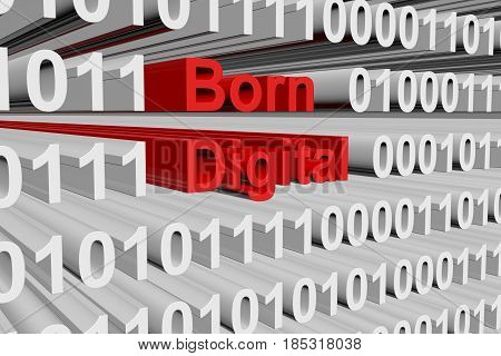 Born digital in the form of binary code, 3D illustration