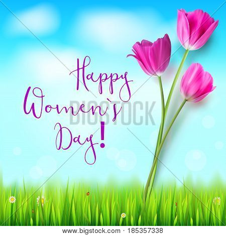 Happy women day, greetings card. Pink tulips on the blue summer sky backdrop. Green grass and white clouds. Hand-drawn inscription. Template for your invitation, cover or greetings.