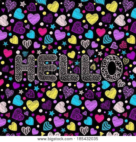 Handdrawn inscription hello with colorful hearts on black background.Vector illustration.