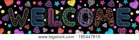 Handdrawn colorful inscription welcome on black background.Vector illustration.