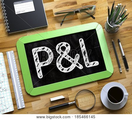 P and L Handwritten on Green Chalkboard. Top View Composition with Small Chalkboard on Working Table with Office Supplies Around. P and L on Small Chalkboard. 3d Rendering.
