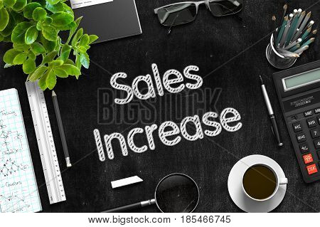 Business Concept - Sales Increase Handwritten on Black Chalkboard. Top View Composition with Chalkboard and Office Supplies on Office Desk. 3d Rendering.