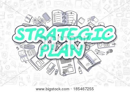 Strategic Plan - Sketch Business Illustration. Green Hand Drawn Text Strategic Plan Surrounded by Stationery. Cartoon Design Elements.