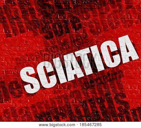 Health concept: Red Brick Wall with Sciatica on the it . Sciatica - on Wall with Wordcloud Around .