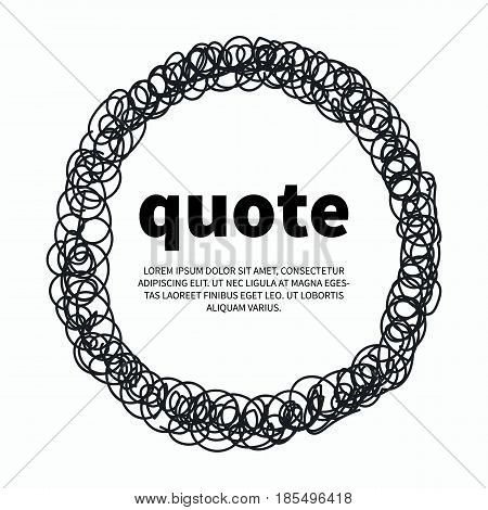 Quote scrawled hand drawn circle. Vector illustration