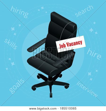 Job Vacancy. The employer is looking for an employee concept. Black office chair and sign vacant. Recruiting or Business Hiring