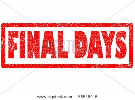 final days stamp on white background. final days stamp sign.