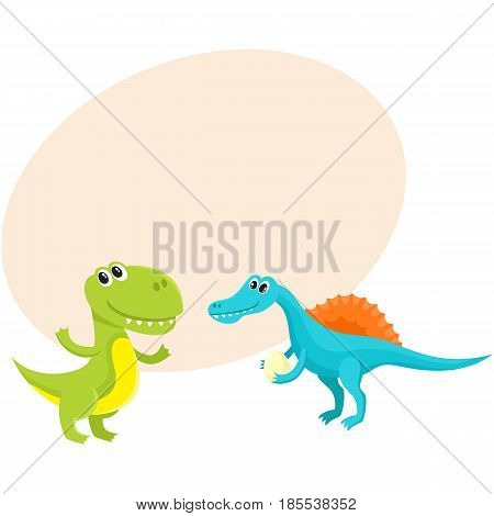 Two cute and funny baby dinosaur characters - spinosaurus and tyrannosaurus, cartoon vector illustration with space for text.
